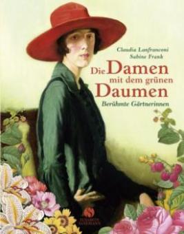 Lanfranconi/ Frank: Die Damen mit dem grünen Daumen